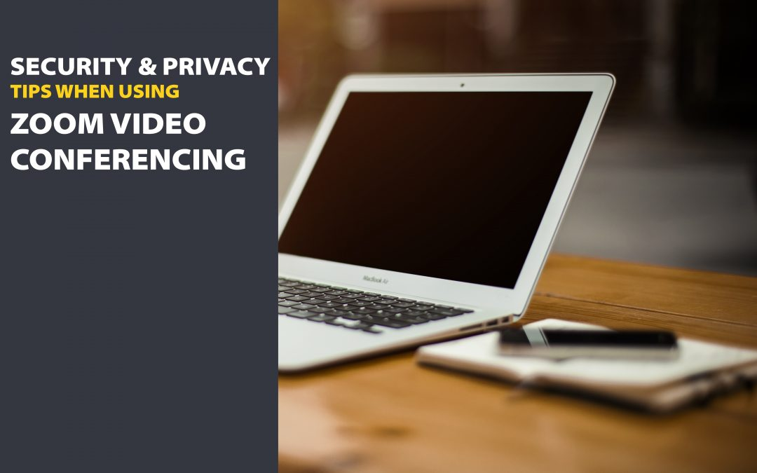 Zoom Conferencing Security & Privacy